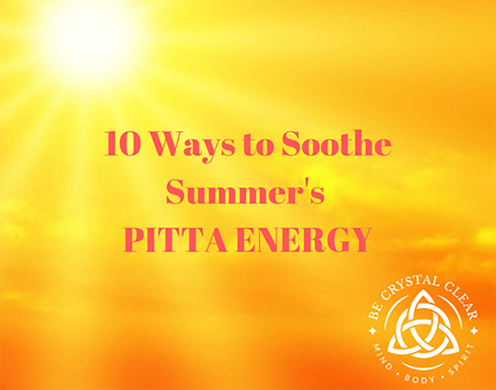 10 Ways to Soothe Summers Pitta Energy